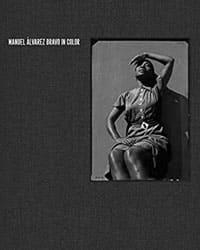 Photo Book Recommendation: Manuel Álvarez Bravo - In Color